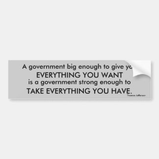 Thomas Jefferson big government quotation bumper Bumper Sticker