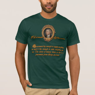 Thomas Jefferson: Big Government T-Shirt