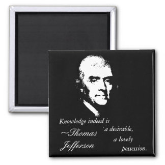 Thomas Jefferson Button (Knowledge Quote) Square Magnet