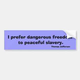 Thomas Jefferson freedom quote teeshirt message Bumper Sticker