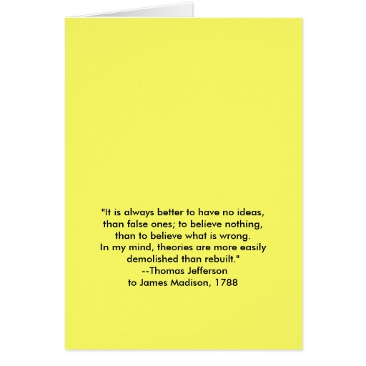 Thomas Jefferson - It is always better Greeting Card