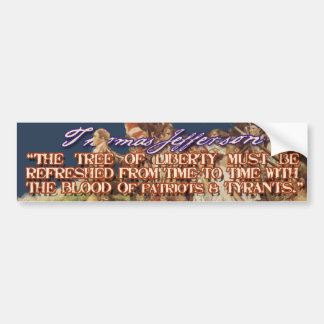 Thomas Jefferson on The Tree of Freedom Bumper Sticker