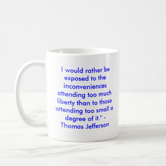 thomas-jefferson-president,  I would rather be ... Classic White Coffee Mug