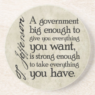 Thomas Jefferson Quote - Big Government Drink Coasters