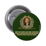 Thomas Jefferson Quote: Government & the People Pinback Button