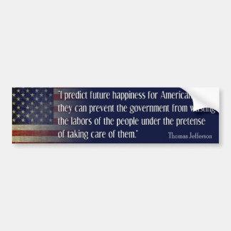 Thomas Jefferson Quote: I predict future happiness Bumper Sticker