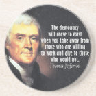 Thomas Jefferson Quote on Socialism Coaster