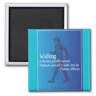 Thomas Jefferson Quote on Walking Square Magnet
