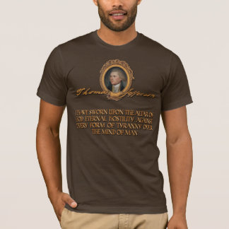 Thomas Jefferson Quotes: Hostility to tyranny T-Shirt