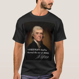 Thomas Jefferson Right to bear arms T-Shirt