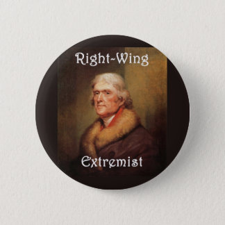 thomas jefferson right-wing rightwing extremist 2 inch round button