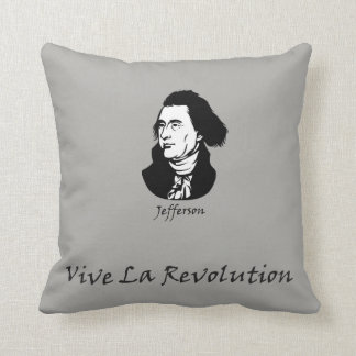 Thomas Jefferson - Vive La Revolution Throw Pillow