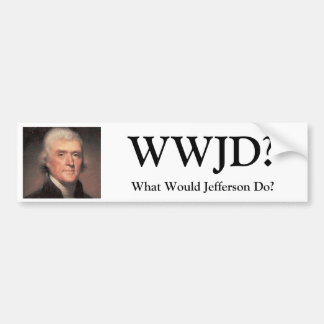 Thomas-Jefferson, WWJD?, What Would Jefferson Do? Bumper Sticker