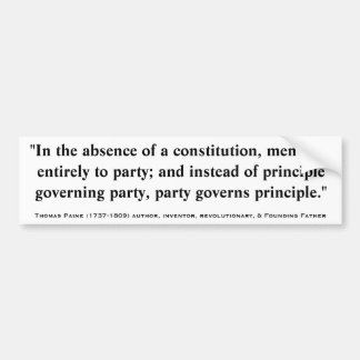 Thomas Paine ABSENCE OF CONSTITUTION & PARTY Quote Bumper Sticker