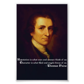 Thomas Paine Quote on Reputation and Character Poster