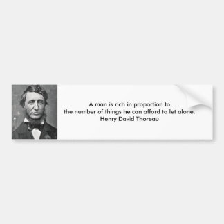 thoreau, A man is rich in proportion to the num... Bumper Sticker