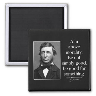 Thoreau 'Aim above morality' Quote Magnet