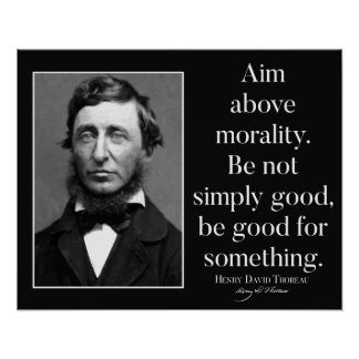 Thoreau 'Aim above morality' Quote Poster