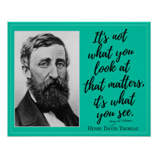 Thoreau 'It's what you see' Inspirational Quote Poster