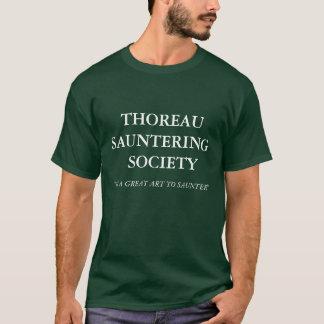 "THOREAU SAUNTERING  SOCIETY, ""IT'S A GREAT ART ... T-Shirt"
