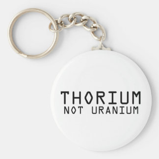 Thorium Not Uranium Basic Round Button Keychain