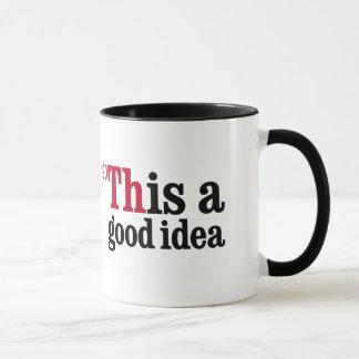 Thorium - This is a good idea Mug