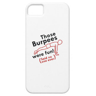 Those Burpees Were Fun Case For The iPhone 5