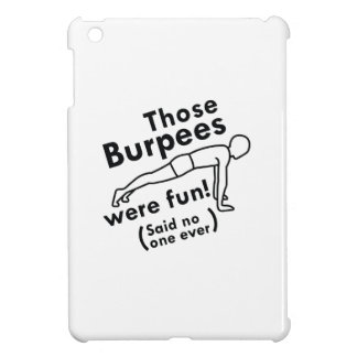 Those Burpees Were Fun iPad Mini Covers