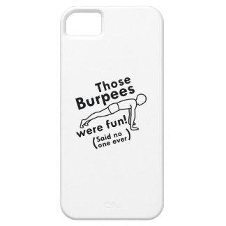 Those Burpees Were Fun iPhone 5 Case