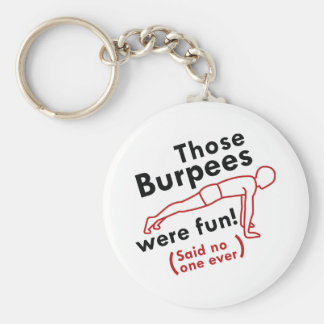 Those Burpees Were Fun Keychain