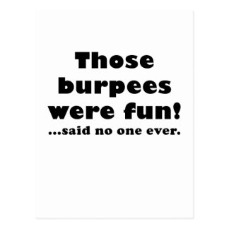 Those Burpees Were Fun Said No One Ever Postcard