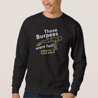 Those Burpees Were Fun Sweatshirt