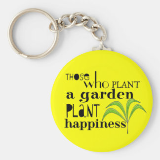 Those Who Plant a Garden Plant Happiness Keychain