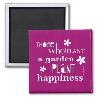 Those Who Plant a Garden Plant Happiness Square Magnet