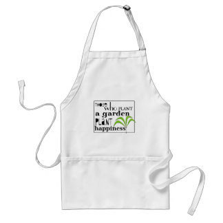 Those Who Plant a Garden Plant Happiness Standard Apron