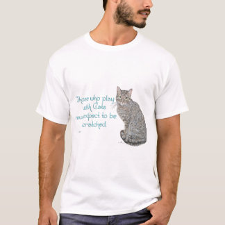 Those Who Play With Cats T-Shirt