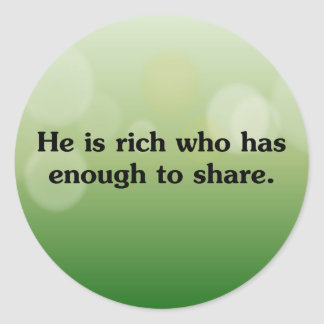 Those who share are richest round sticker