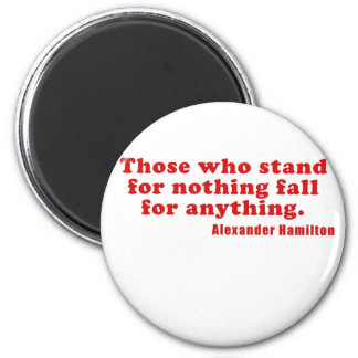 Those who stand for nothing fall for anything 2 inch round magnet