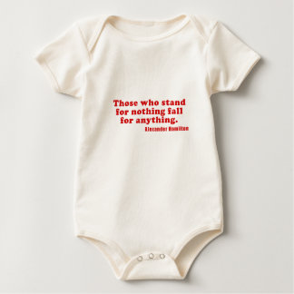 Those who stand for nothing fall for anything baby bodysuit