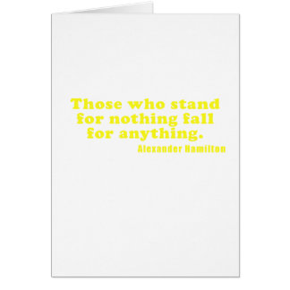 Those Who Stand For Nothing Fall For Anything Card