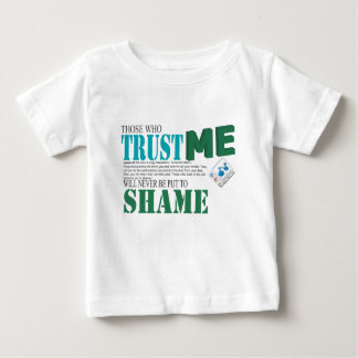 Those Who Trust Me Will Never Be Put To Shame Baby T-Shirt