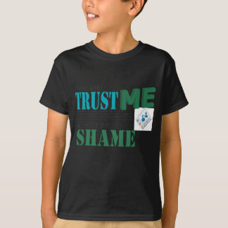 Those Who Trust Me Will Never Be Put To Shame T-Shirt
