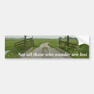 Those who wander bumper sticker