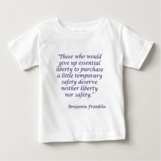 Those who would give up essential liberty... baby T-Shirt
