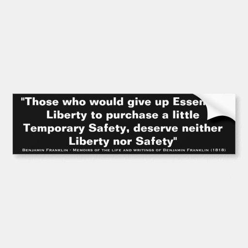 Those Who Would Give Up Essential Liberty Bumper Stickers