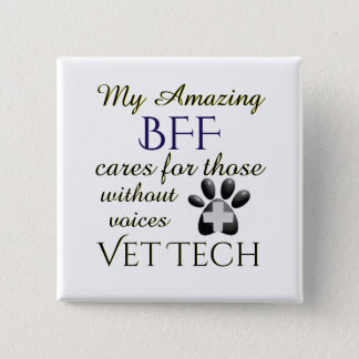 Those Without Voices BFF Vet Tech 2 Inch Square Button
