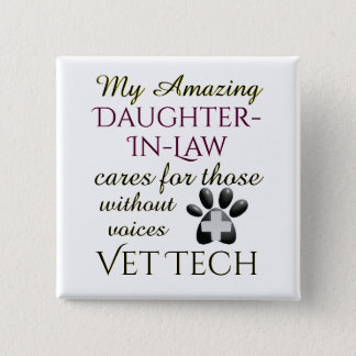Those Without Voices Daughter In Law Vet Tech 2 Inch Square Button