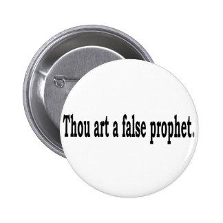 Thou Art A False Prophet 2 Inch Round Button