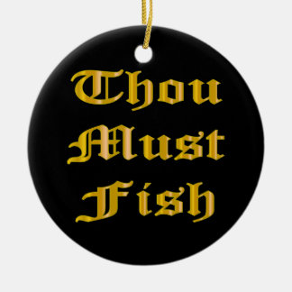 Thou Must Fish Christmas Ornaments
