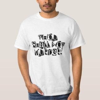 Thou Shall Not Murder! T-Shirt